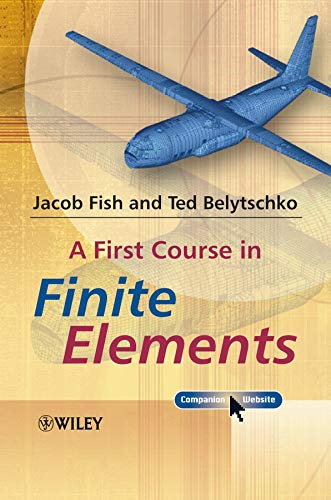 A First Course in Finite Elements por Jacob Fish