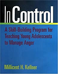In Control: A Skill-Building Program for Teaching Young Adolescents to Manage Anger