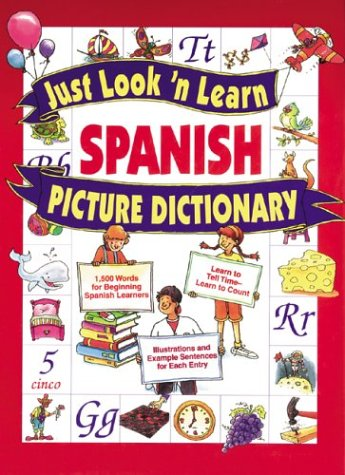 Just Look ©N Learn Spanish Picture Dictionary (Just Look ©N Learn Picture Dictionary Series) por Daniel J. Hochstatter