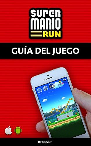 Super Mario Run: Guía del juego por Difoosion S.L.