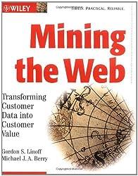 Mining the Web: Transforming Customer Data into Customer Value (Computer Science)
