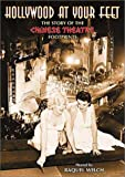 Hollywood at Your Feet - The Story of the Chinese Theatre Footprints