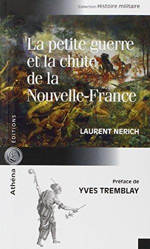 La petite guerre et la chute de la Nouvelle-France (Histoire militaire)