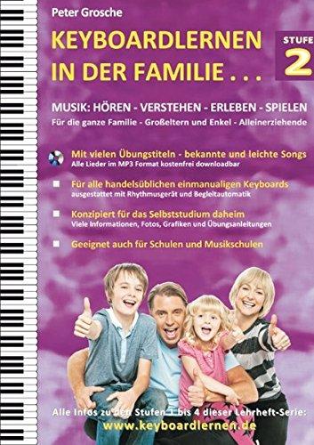 Keyboardlernen in der Familie - Stufe 2: Konzipiert für das Selbststudium zu Hause: Für die ganze Familie - Großeltern und Enkel - Alleinerziehende