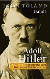 Adolf Hitler: Werden und Weg - Führer und Reichskanzler - John Toland