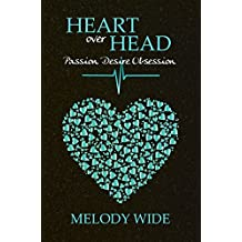 Heart over Head: Passion, Desire, Obsession (Sammelband) (German Edition)