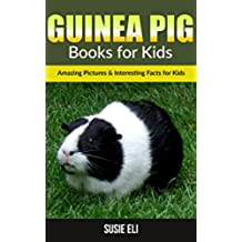 Guinea Pig: Amazing Pictures & Interesting Facts for Kids (Books for Kids) (English Edition)