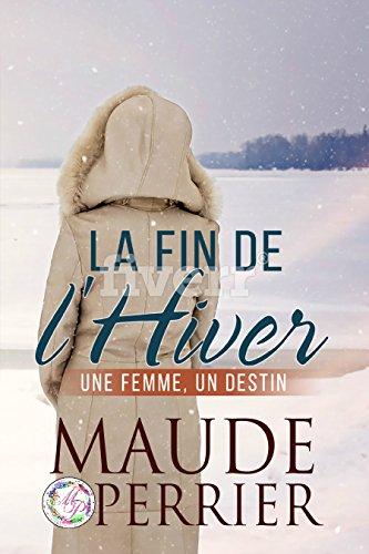 La fin de l'hiver: un roman sentimental sur fond d'inceste et de reconstruction de soi par [Perrier, Maude]
