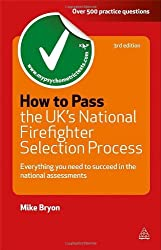 How to Pass the UK's National Firefighter Selection Process: Everything You Need to Succeed in the National Assessments (Testing Series) by Mike Bryon (2011-06-03)