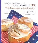 Petit guide d'initiation a la cuisine US : Pour voir ce que l'Amerique a dans le ventre