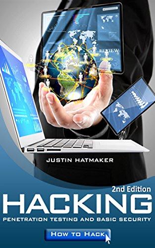 Hacking: Penetration Testing, Basic Security and How To Hack (Hackers, Hacking, How to Hack, Penetration Testing, Internet Security, Computer Virus) (English Edition) por Justin Hatmaker