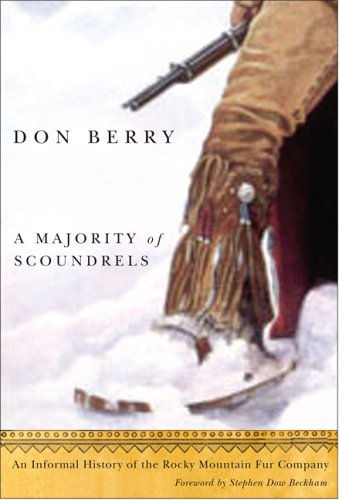 A Majority of Scoundrels: An Informal History of the Rocky Mountain Fur Company