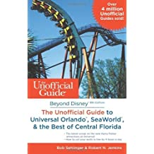 Beyond Disney: The Unofficial Guide to Universal Orlando, SeaWorld & the Best of Central Florida by Bob Sehlinger (2013-10-15)