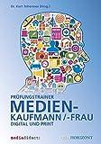 Prüfungstrainer Medienkaufmann/-frau Digital und Print - Deutscher Fachverlag GmbH