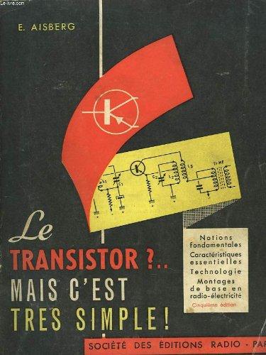 Le transistor ? mais c'est tres simple !