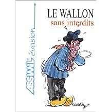 Le Wallon sans interdits