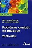 Problèmes de physique avec solutions Capes Externe Agrégation de Chimie 2000-2005