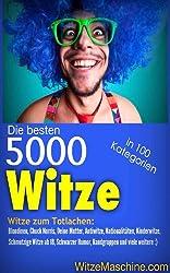 Die besten Witze der Welt: 5000 Witze aus über 100 Kategorien (Illustriertes Witzebuch)