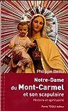 Notre-Dame du Mont Carmel et Son Scapulaire