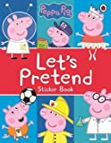 #6: Peppa Pig: Let's Pretend!: Sticker Book