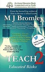 Teach 2: Educated Risks