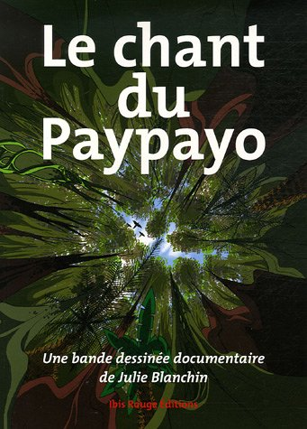 Le chant du Paypayo : Une bande dessinée documentaire