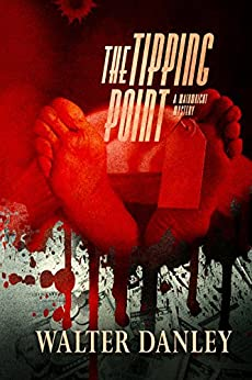 Mystery and Suspense:The Tipping Point: A mystery thriller full of intrigue about greed, fraud and murder... (International Mystery: Book 1) (English Edition) di [Danley, Walter]