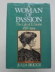 A Woman of Passion: The Life of E. Nesbit 1858-1924
