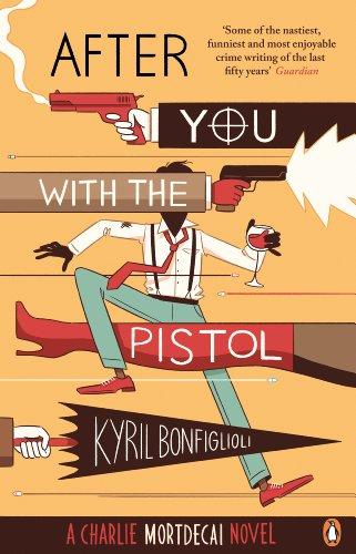 After You with the Pistol: The Second Charlie Mortdecai Novel (Charlie Mortdecai series) por Kyril Bonfiglioli