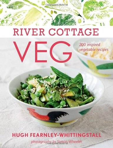 River Cottage Veg: 200 Inspired Vegetable Recipes
