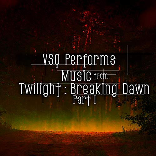 VSQ Performs Music from Twilight: Breaking Dawn, Pt. 1