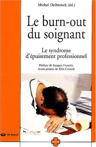 Le burn-out du soignant : Le syndrome d'épuisement professionnel par Michel Delbrouck