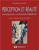 Perception et réalité - Une introduction à la psychologie des perceptions