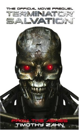 Terminator Salvation: From the Ashes: The Official Prequel Novelization: From the Ashes (the Official Movie Prequel Novel) (Zähne Film Online)