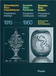 Schwedische Glasmanufakturen: Produktionskataloge, 1915-1960: Orrefors, Kosta, Elme, Eda, Strombergshyttan: Production Catalogues, 1915-60 (Art & Design)