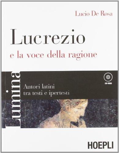 Lumina. Lucrezio e la voce della ragione. Per i Licei e gli Ist. Magistrali. Con CD-ROM. Con espansione online