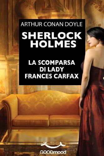 sherlock-holmes-la-scomparsa-di-lady-frances-carfax-italian-edition