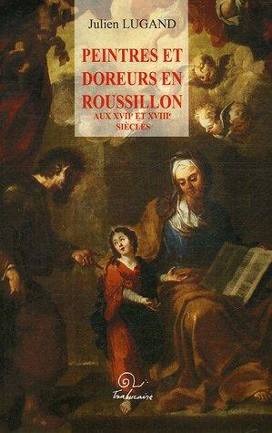 Peintres et doreurs en Roussillon aux XVIIe et XVIIIe siècles