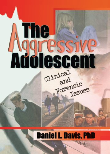 The Aggressive Adolescent: Clinical and Forensic Issues por Daniel L Davis