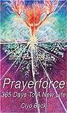 Prayerforce: 365 Days to a New Life