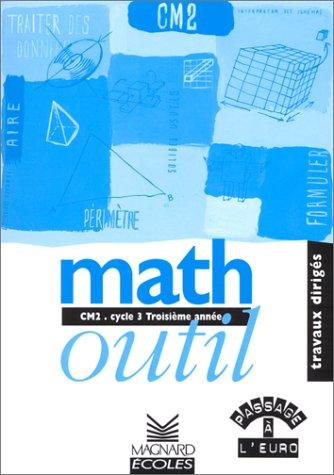 Maths outil euro - CM2, cycle 3, troisième année. Travaux dirigés