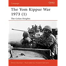 Campaign 118: The Yom Kippur War 1973 (1) The Golan Heights by Simon Dunstan (2003-08-20)