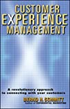 Customer Experience Management: A Revolutionary Approach to Connecting with Your Customers (Business)