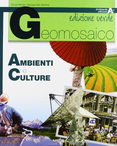 Geomosaico. Ambienti e culture-Popoli e stati. Ediz. verde. Per il biennio delle Scuole superiori