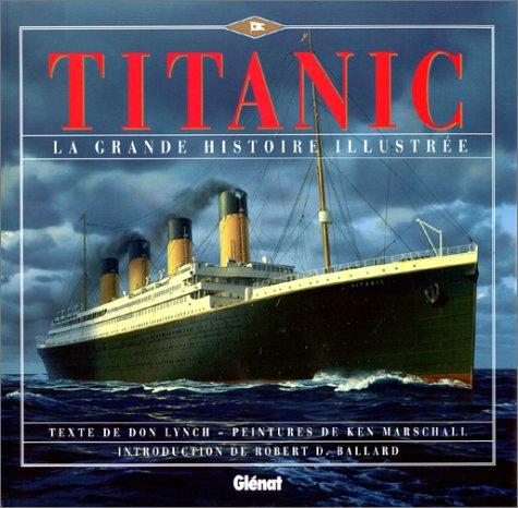 La grande histoire illustre du Titanic