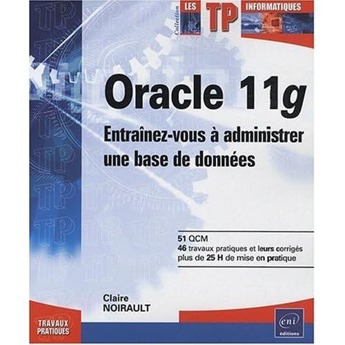 Oracle 11g - Entraînez-vous à administrer une base de données