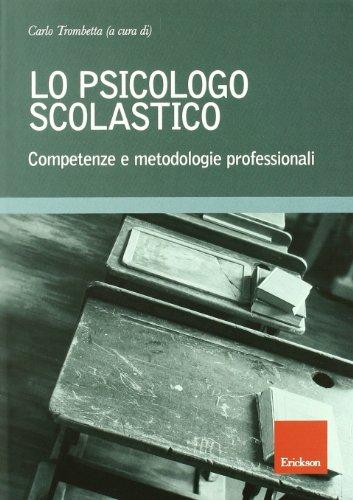 Lo psicologo scolastico. Competenze e metodologie professionali