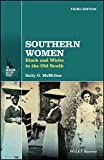 Southern Women: Black and White in the Old South (The American History Series)