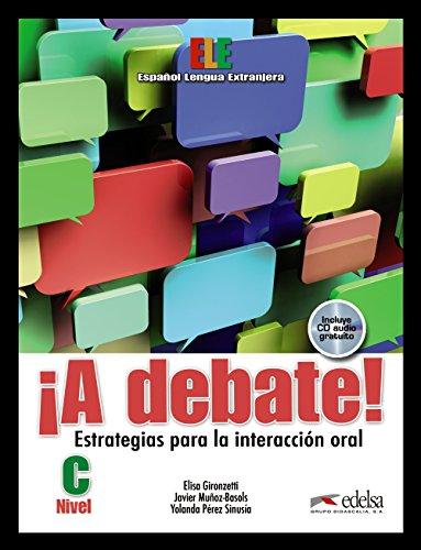 ¡A debate!: Estrategias para la interacción oral, Nivel C (Libro+CD) (Métodos - Jóvenes Y Adultos - A Debate - Nivel C1-C2) por Javier Muñoz-Basols