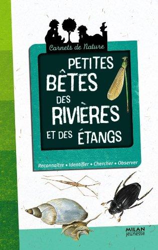 Petites bêtes des rivières et des étangs par Anne Eydoux